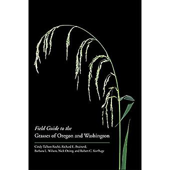 Field Guide to the Grasses of Oregon and Washington by Cindy Talbott