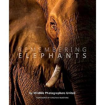 Remembering Elephants by Virginia McKenna - 9780993019319 Book