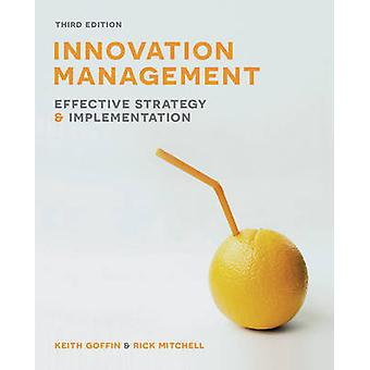 Innovation Management - Effective Strategy and Implementation by Keith