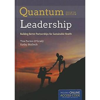 Quantum Leadership - Advancing Innovation - Transforming Health Care (