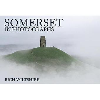 Somerset in Photographs by Rich Wiltshire - 9781445685694 Book