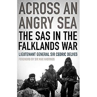 Across an Angry Sea - The SAS in the Falklands War - The SAS in the Fal