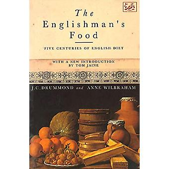 The Englishman's Food - Five Centuries of English Diet by Anne Wilbrah