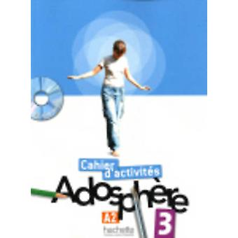Adosphere - Cahier D'Exercices 3 & CD-Rom by Fabienne Gallon - Catheri