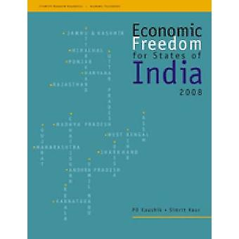 Economic Freedom for States of India 2008 by P.D. Kaushik - Simrit Ka