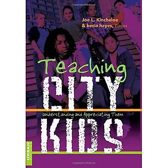 Teaching City Kids: Understanding and Appreciating Them (Counterpoints: Studies in the Postmodern Theory of Education)