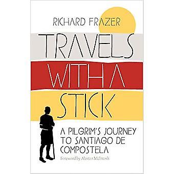 Travels With a Stick - A Pilgrim's Journey to Santiago de Compostela b