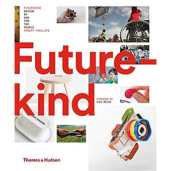 Futurekind - Design by and for the People by Robert Phillips - 9780500