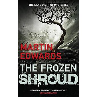 The Frozen Shroud by Martin Edwards - 9780749014650 Book