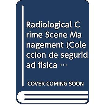 Radiological Crime Scene Management by IAEA - 9789203069175 Book