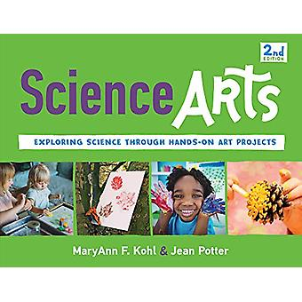 Science Arts - Exploring Science Through Hands-On Art Projects by Mary