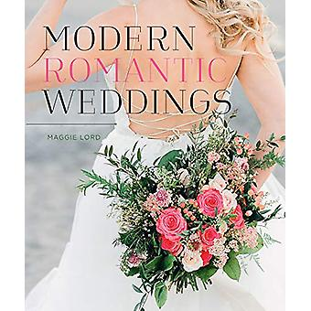 Modern Romantic Weddings by Maggie Lord - 9781423650607 Book
