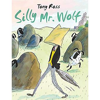 Silly Mr Wolf by Tony Ross - 9781783447817 Book