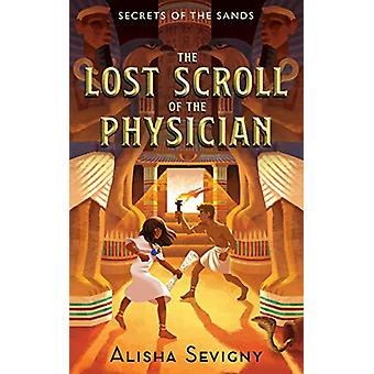 The Lost Scroll of the Physician by Alisha Sevigny - 9781459744295 Bo