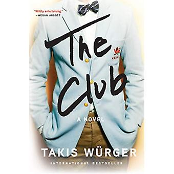 The Club by Takis Wurger - 9780802148322 Book