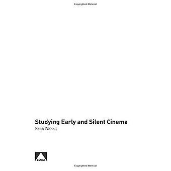 Studying Early and Silent Cinema by Keith Withall - 9781906733704 Book