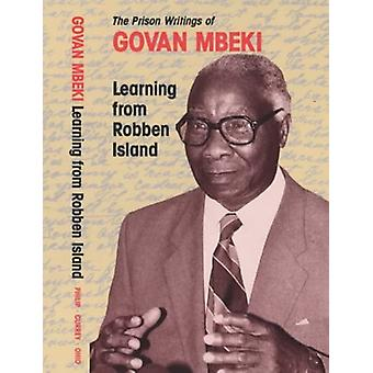 Learning from Robben Island - The Prison Writings of Govan Mbeki by G