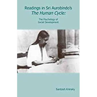 Readings in Sri Aurobindo s The Human Cycle by Krinsky & Santosh