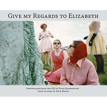 Give My Regards to Elizabeth by Photos by Peter Bialobreszki