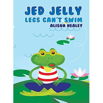 Jed Jelly Legs Cant Swim af Alison Healey