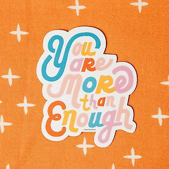 You Are More Than Enough - Vinyl Sticker