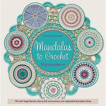 Mandalas to Crochet 30 great patterns