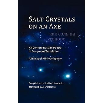 Salt Crystals on an Axe - XX Century Russian Poetry in Congruent Trans