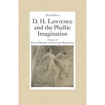 D. H. Lawrence and the Phallic Imagination - Essays on Sexual Identity