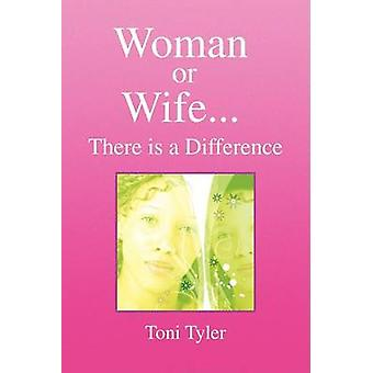 Woman or Wife...There Is a Difference by Toni Tyler - 9781436363723 B