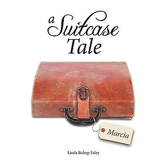 A Suitcase Tale - Marcia by Linda Bishop Foley - 9781462403912 Book