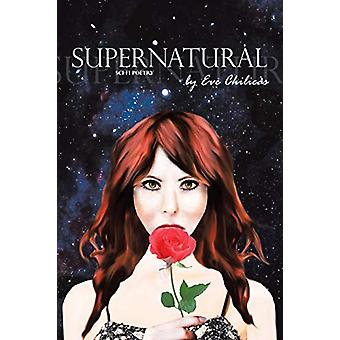 Supernatural - Sci-Fi Poetry by Eve Lauren Chilicas - 9781480808959 Bo