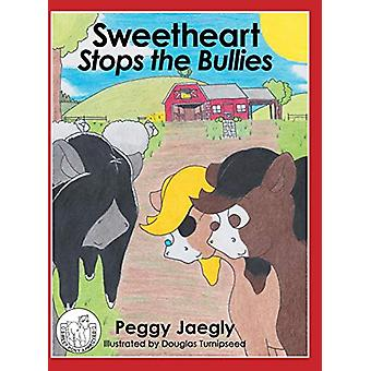 Sweetheart Stops the Bullies by Peggy Jaegly - 9781489713223 Book