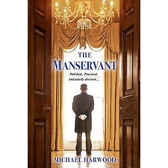 The Manservant by Michael Harwood - 9781617733116 Book