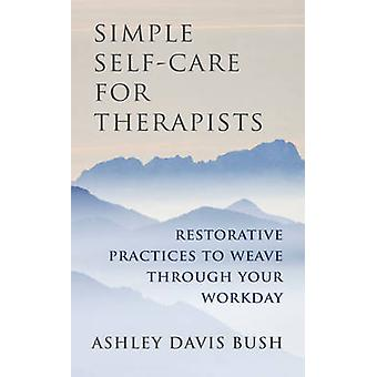 Simple SelfCare for Therapists by Ashley Davis Bush