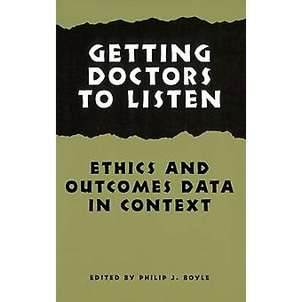 Getting Doctors to Listen by Philip J. Boyle