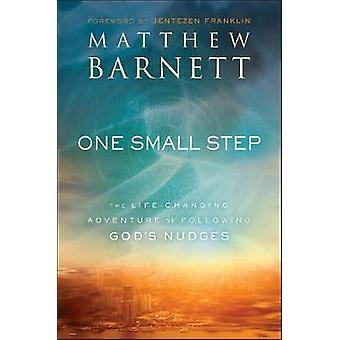 One Small Step The LifeChanging Adventure of Following God's Nudges