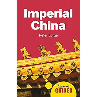 Imperial China by Dr. Peter Lorge