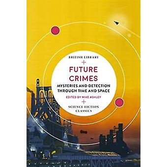 Future Crimes by Edited by Mike Ashley