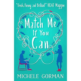 Match Me If You Can - The Perfect Valentine's Day Read! by Michele Gor