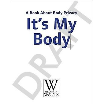 It's My Body - A Book about Body Privacy for Young Children by It's My