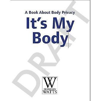 Het is mijn lichaam - een boek over lichaam Privacy voor jonge kinderen door zijn mijn