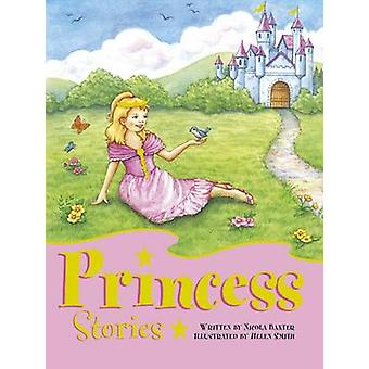Princess Stories by Nicola Baxter - Helen Smith - 9781843229544 Book