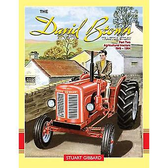 The David Brown Tractor Story - Pt. 2 - Agricultural Tractors 1949-1964