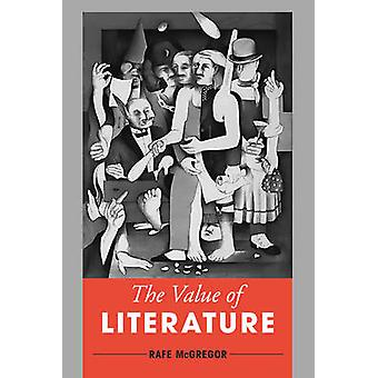 The Value of Literature by Rafe McGregor - 9781783489244 Book