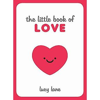 The Little Book of Love - Tipps - Techniken und Zitate helfen Ihnen Spa