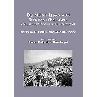Du Mont Liban Aux Sierras D'espagne - Sols - Eau et Societes en Montag