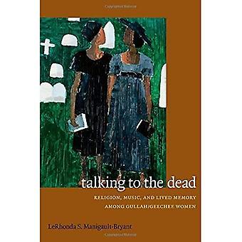 Im Gespräch mit den Toten: Religion, Musik und gelebte Erinnerung Gullah/Keyboardern Frauen