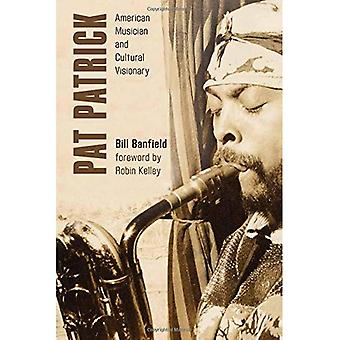 Pat Patrick American Musician (African American Cultural Theory and Heritage)