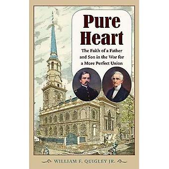 Rent hjärta: Tron på en far och Son i kriget för en mer perfekt Union (inbördeskriget i norr)
