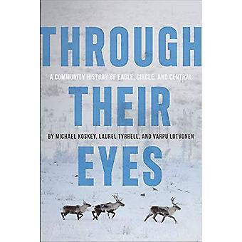 Through Their Eyes: A Community History of Eagle,� Circle, and Central